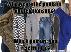 How To Wear The Pants In Your Relationship